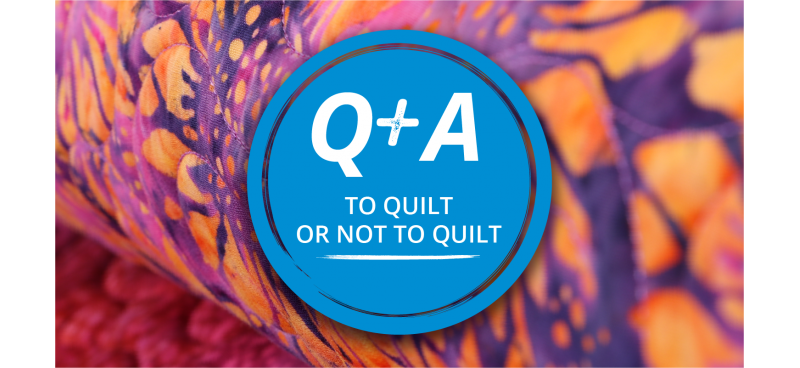 To Quilt or Not to Quilt?