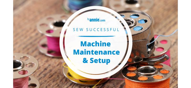 Machine Maintenance and Setup