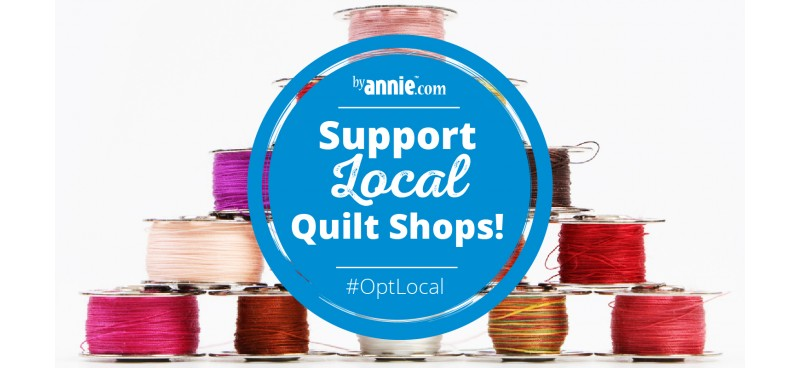 Support Local Quilt Shops